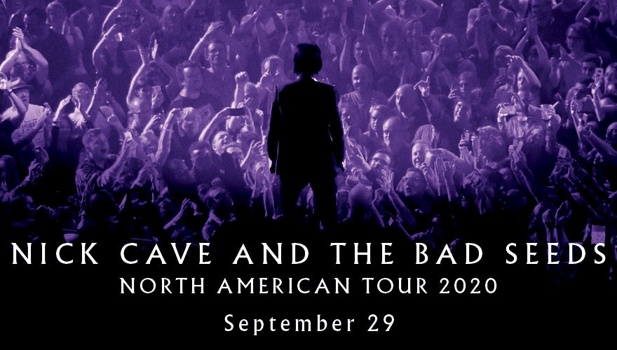 More Info for CANCELLED: Nick Cave & The Bad Seeds